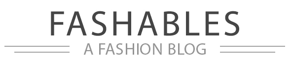 Fashables - a fashion blog for men and women.